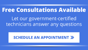 Free Consultations Available | Let our government-certified technicians answer any questions | Schedule an Appointment